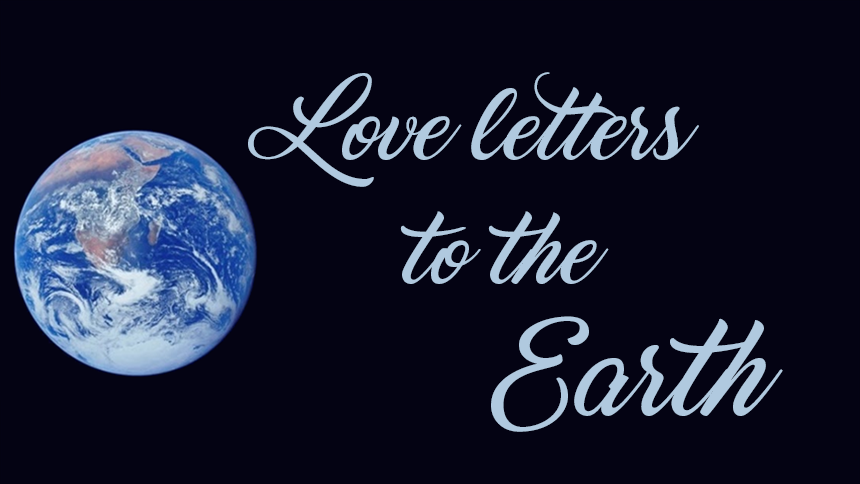 Love letters to the Earth
