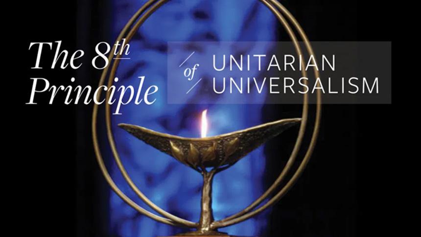 The 8th Principle of Unitarian Universalism