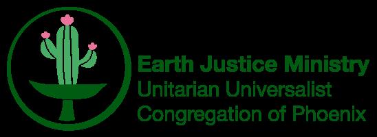 Earth Justice Ministry - Unitarian Universalist Congregation of Phoenix
