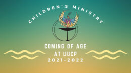 Children's Ministry Coming of Age at UUCP 2021 - 2022